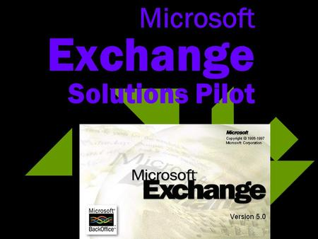 Microsoft Exchange Solutions Pilot. Microsoft corp orate solutions pilot u Der Kunde erhält via Microsoft Solution Provider von Microsoft Evaluationslizenzen.