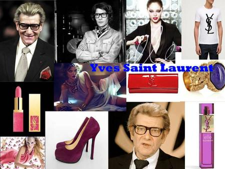 Yves Saint Laurent .