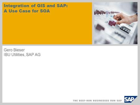 Integration of GIS and SAP: A Use Case for SOA Gero Bieser IBU Utilities, SAP AG.