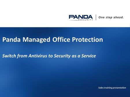 1 1 Panda Managed Office Protection Switch from Antivirus to Security as a Service Sales training presentation.