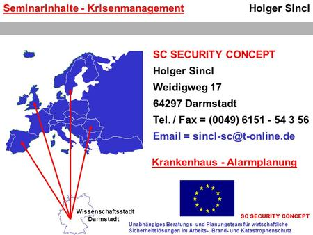 Holger Sincl SC SECURITY CONCEPT Holger Sincl Weidigweg 17 64297 Darmstadt Tel. / Fax = (0049) 6151 - 54 3 56  = SC SECURITY.