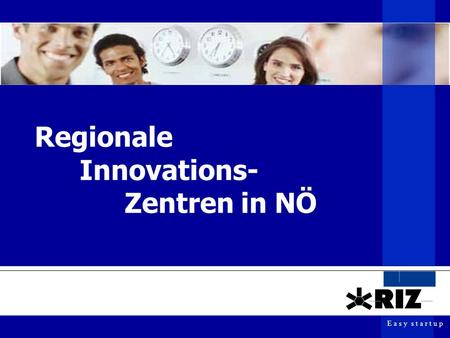 E a s y s t a r t u p Regionale Innovations- Zentren in NÖ