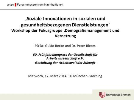 ,Soziale Innovationen in sozialen und gesundheitsbezogenen Dienstleistungen' Workshop der Fokusgruppe ,Demografiemanagement und Vernetzung PD Dr. Guido.