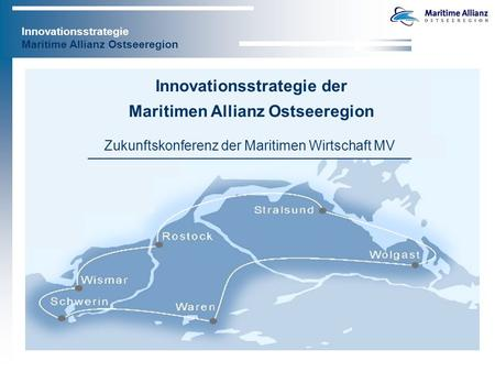 Innovationsstrategie Maritime Allianz Ostseeregion Zukunftskonferenz der Maritimen Wirtschaft MV Innovationsstrategie der Maritimen Allianz Ostseeregion.
