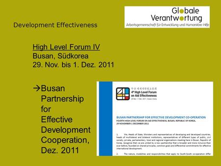 Development Effectiveness High Level Forum IV Busan, Südkorea 29. Nov. bis 1. Dez. 2011 Busan Partnership for Effective Development Cooperation, Dez. 2011.