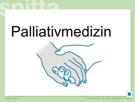 Palliativmedizin Palliativmedizin – 1