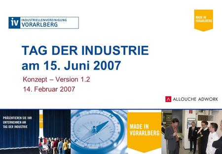TAG DER INDUSTRIE am 15. Juni 2007 Konzept – Version 1.2 14. Februar 2007.