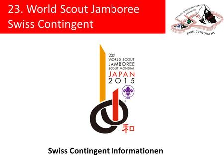 23. World Scout Jamboree Swiss Contingent Swiss Contingent Informationen.