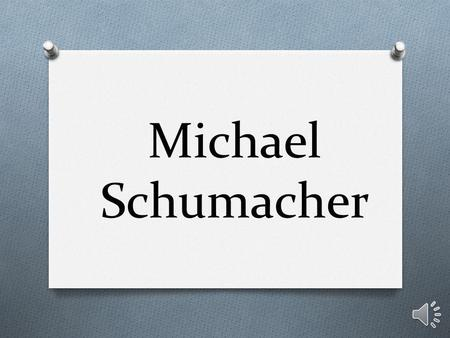 Michael Schumacher.