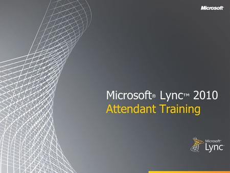 Microsoft ® Lync 2010 Attendant Training. Objectives KCS.net This training course covers the following Microsoft Lync 2010 Attendant features: Schulungsunterlagen,