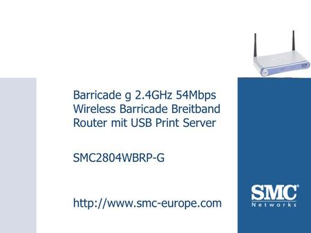 SMC2804WBRP-G Barricade g 2.4GHz 54Mbps Wireless Barricade Breitband Router mit USB Print Server SMC2804WBRP-G