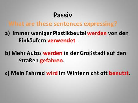 Passiv What are these sentences expressing?