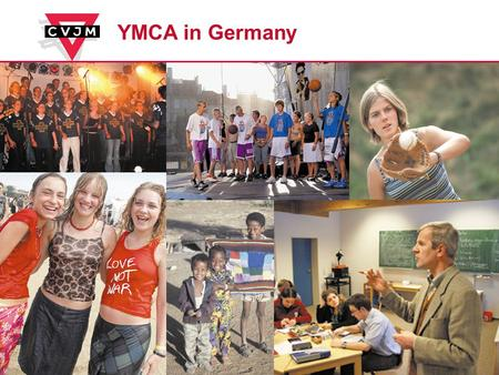 YMCA in Germany. Numbers and Figures The YMCA Germany is the biggest oecumenic Youth organisation in Germany 260.000 Members 2.200 local YMCAs, 150 Christian.