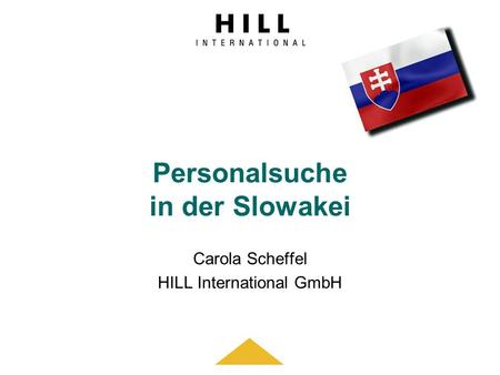 Personalsuche in der Slowakei Carola Scheffel HILL International GmbH.