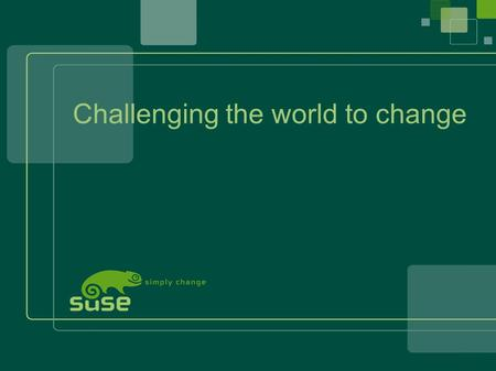 1 SUSE LINUX School Server, Peter Varkoly, Entwickler,, 01.12.04 Challenging the world to change.