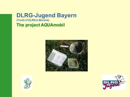 DLRG-Jugend Bayern (Youth of DLRG in Bavaria) The project AQUAmobil.