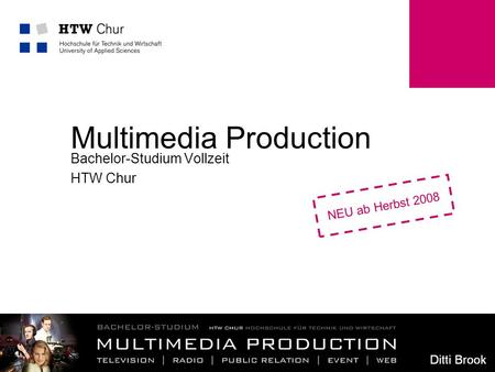 Multimedia Production Bachelor-Studium Vollzeit HTW Chur NEU ab Herbst 2008.