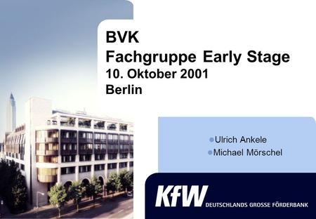 BVK Fachgruppe Early Stage 10. Oktober 2001 Berlin