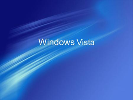 Windows Vista. Inhalt Systemkern Installation Systemkern Basierend auf Windows NT Allgemeines Ziele Architektur Technologie.