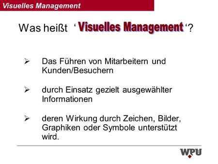 Was heißt ' '? Visuelles Management