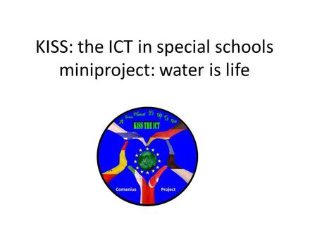 KISS: the ICT in special schools miniproject: water is life.