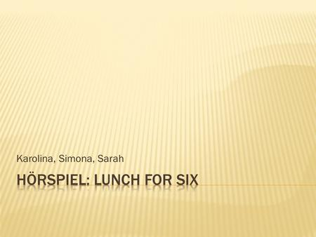 HÖRSPIEL: Lunch for six
