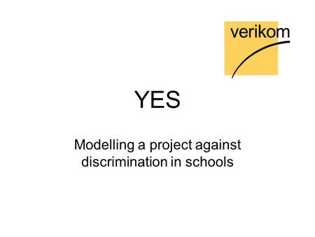 YES Modelling a project against discrimination in schools.