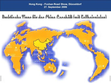 Hong Kong - Foshan Road Show, Düsseldorf 27. September 2006.