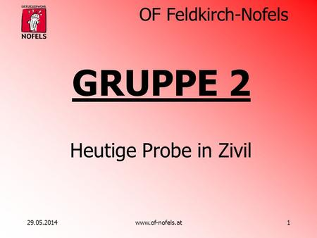 GRUPPE 2 Heutige Probe in Zivil