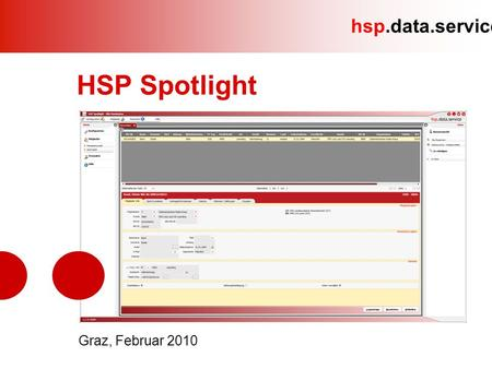 Hsp.data.service Graz, Februar 2010 HSP Spotlight.