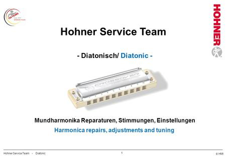 HMI 1 Hohner Service Team - Diatonic Hohner Service Team Mundharmonika Reparaturen, Stimmungen, Einstellungen Harmonica repairs, adjustments and tuning.
