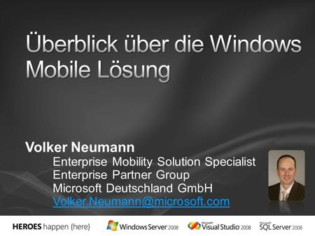 Volker Neumann Enterprise Mobility Solution Specialist Enterprise Partner Group Microsoft Deutschland GmbH