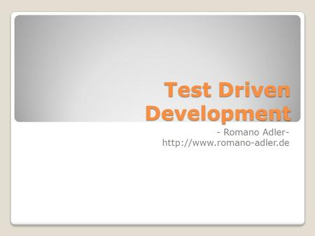 Test Driven Development - Romano Adler-
