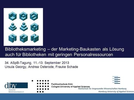 , Prof. Frauke Schade I ELSEVIER-BIBLIOTHEKARS-FORUM I 29. November 2011 Bibliotheksmarketing – der Marketing-Baukasten als Lösung auch fu ̈ r Bibliotheken.
