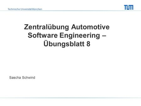 Zentralübung Automotive Software Engineering – Übungsblatt 8
