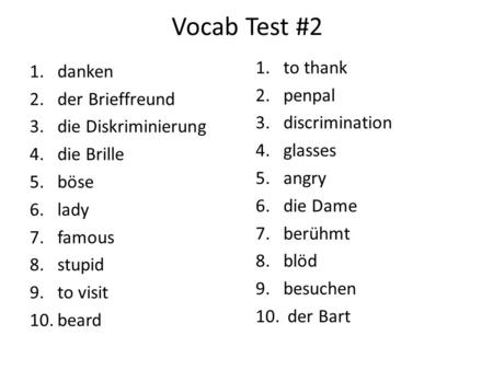 Vocab Test #2 to thank danken penpal der Brieffreund discrimination