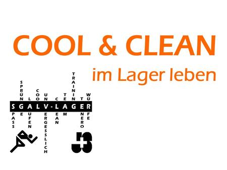 Im Lager leben. Cool and clean im SGALV-Lager Tenero Unser Lagerort.