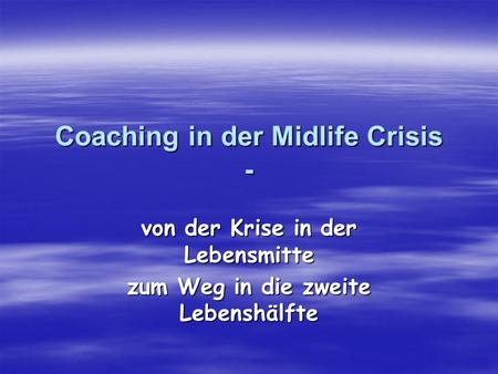Coaching in der Midlife Crisis -