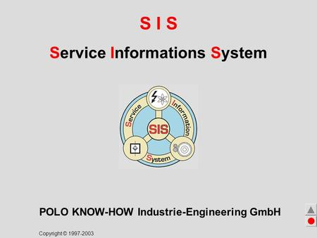 S I S Service Informations System POLO KNOW-HOW Industrie-Engineering GmbH Copyright © 1997-2003.