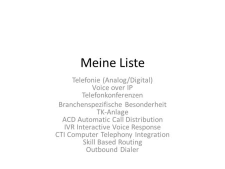 Telefonie (Analog/Digital) Voice over IP Telefonkonferenzen