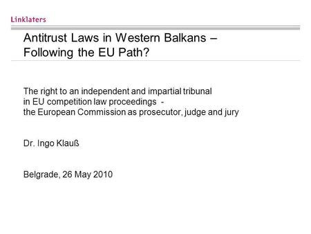 Antitrust Laws in Western Balkans – Following the EU Path? The right to an independent and impartial tribunal in EU competition law proceedings - the European.