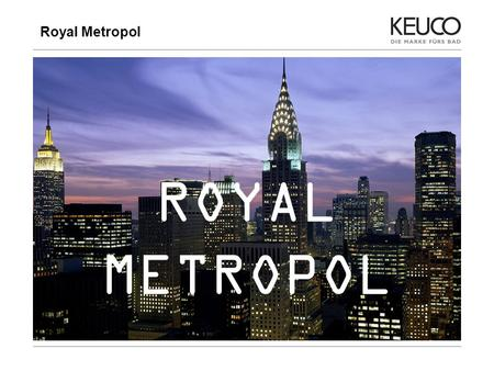 Royal Metropol 1 ROYAL METROPOL. Royal Metropol 2.