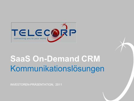 SaaS On-Demand CRM Kommunikationslösungen INVESTOREN-PRÄSENTATION, 2011.