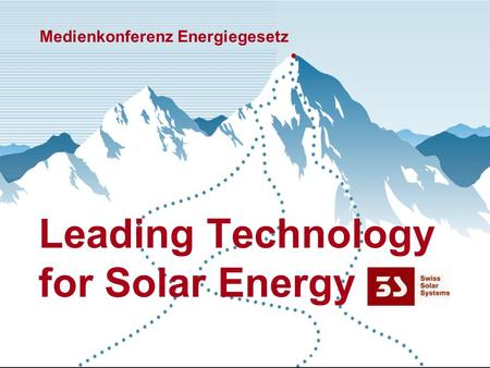 Leading Technology for Solar Energy Medienkonferenz Energiegesetz.