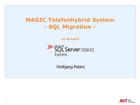 1 MAGIC Telefonhybrid System - SQL Migration - am Beispiel Wolfgang Peters.