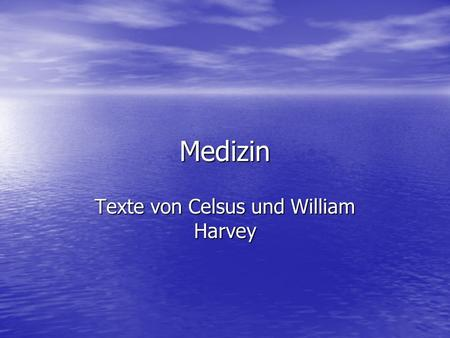 Texte von Celsus und William Harvey