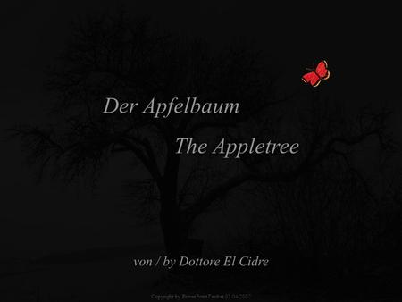 Der Apfelbaum The Appletree von / by Dottore El Cidre Copyright by PowerPointZauber 01.04.2007.