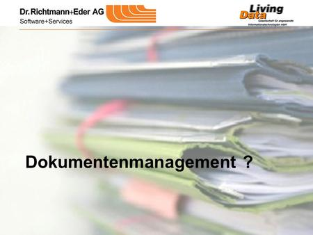 Dokumentenmanagement ?