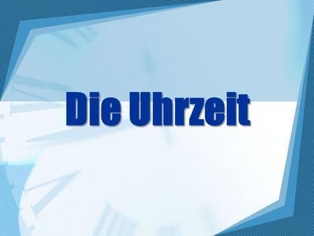 Die Uhrzeit. Wieviel Uhr ist es? When telling time informally, Germans use the 12 hour clock, but….. They use the 24 hour clock to tell formal time.
