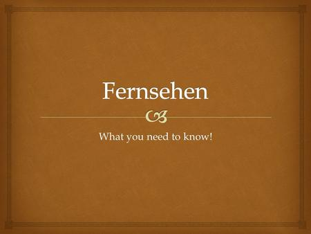 What you need to know!. I watch TV Ich sehe fern.
